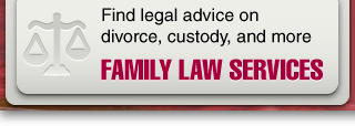 Find legal advice on divorce, custody, and more. Family Law Services