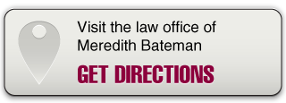 Visit the law office of Meredith Bateman. Get Directions